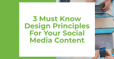 3 Must Know Design Principles For Your Social Media Content